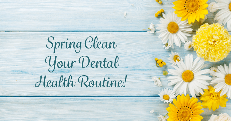 Spring Clean Dental Health Routine